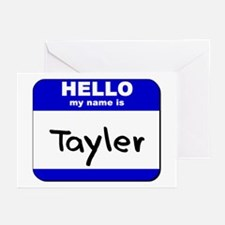 hello my name is tayler  Greeting Cards (Package o