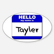 hello my name is tayler Oval Decal