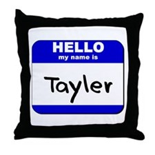 hello my name is tayler  Throw Pillow