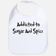 Addicted to Sugar And Spice Bib