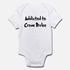 Addicted to Creme Brulee Infant Bodysuit