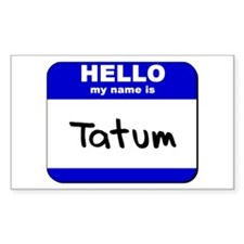 hello my name is tatum Rectangle Decal