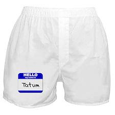 hello my name is tatum  Boxer Shorts