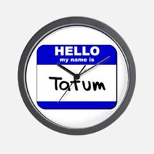 hello my name is tatum  Wall Clock