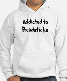 Addicted to Breadsticks Hoodie