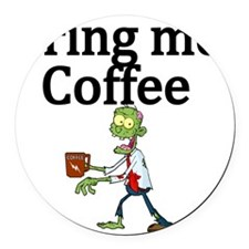 Bring Me Coffee Round Car Magnet