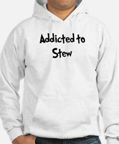 Addicted to Stew Hoodie