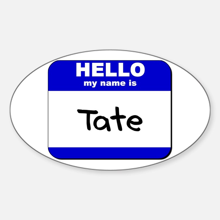 hello my name is tate Oval Decal