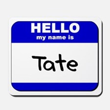 hello my name is tate  Mousepad