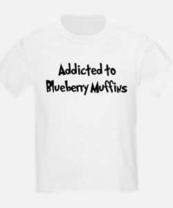 Addicted to Blueberry Muffins T-Shirt