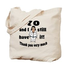 70 still have it Tote Bag