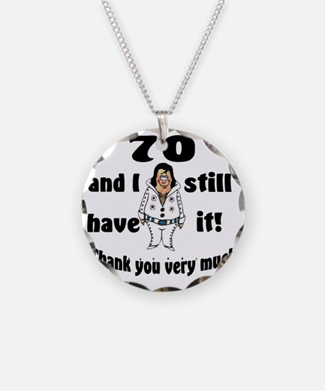 70 still have it Necklace Circle Charm