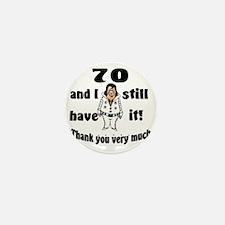 70 still have it Mini Button