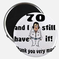 70 still have it Magnet