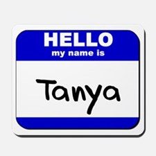 hello my name is tanya  Mousepad
