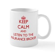 Keep Calm and Listen to the Insurance Broker Mugs
