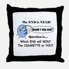 LIFE AT THE END OF A CIGARETTE? Throw Pillow