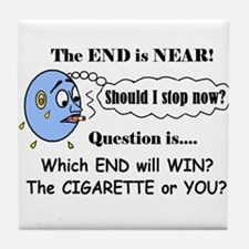 LIFE AT THE END OF A CIGARETTE? Tile Coaster