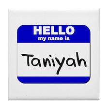 hello my name is taniyah  Tile Coaster