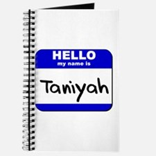 hello my name is taniyah Journal