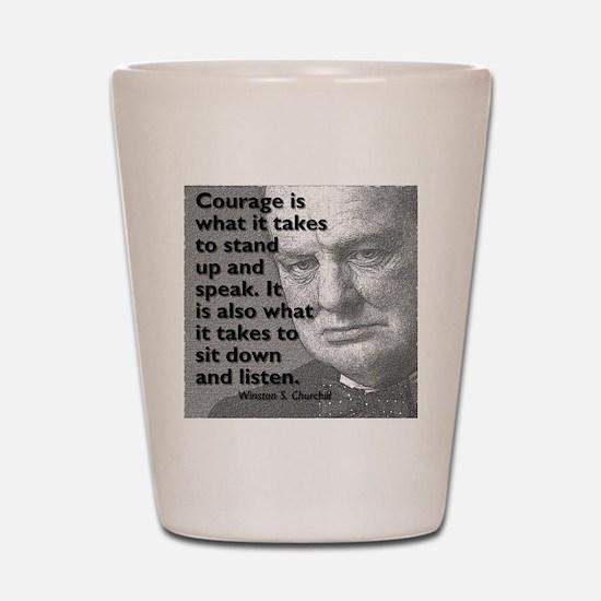 Churchill on courage Shot Glass