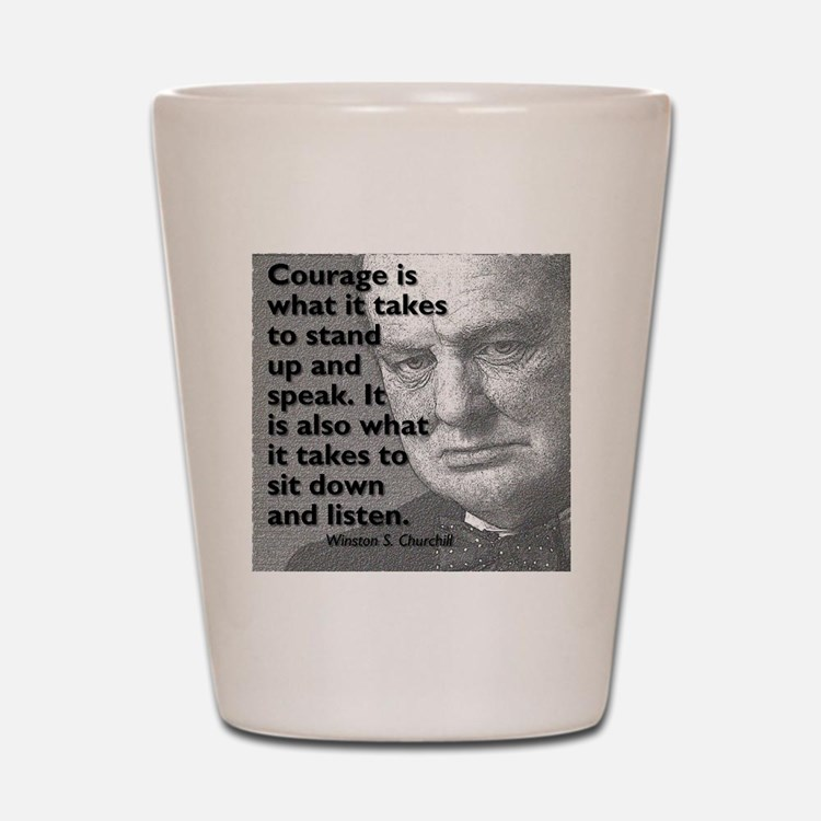 Churchill on courage Shot Glass