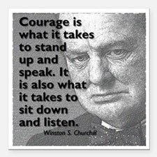 """Churchill on courage Square Car Magnet 3"""" x 3"""""""
