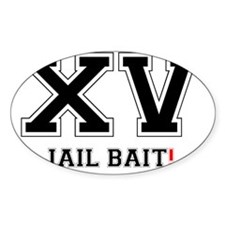 XV JAIL BAIT! Decal