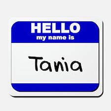 hello my name is tania  Mousepad