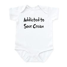 Addicted to Sour Cream Infant Bodysuit