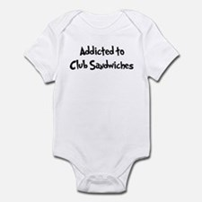 Addicted to Club Sandwiches Infant Bodysuit