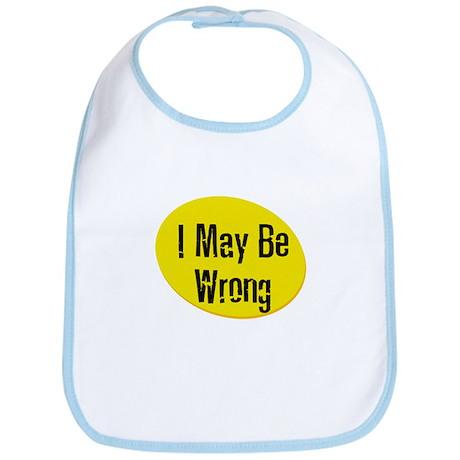 I May Be Wrong Bib