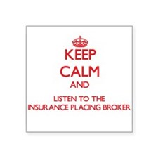 Keep Calm and Listen to the Insurance Placing Brok