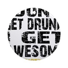 GET AWESOME - WHITE Round Ornament