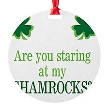 Staring at my Shamrocks? Ornament