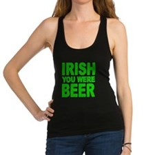 IRISH YOU WERE BEER Racerback Tank Top