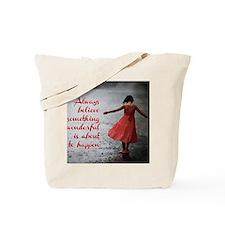 Always Believe Tote Bag