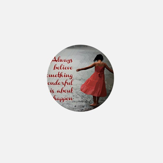 Always Believe Mini Button
