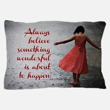Always Believe Pillow Case