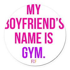 My Boyfriends Name is Gym Round Car Magnet