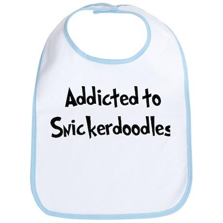 Addicted to Snickerdoodles Bib