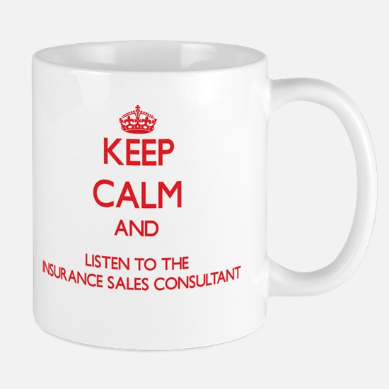 Keep Calm and Listen to the Insurance Sales Consul