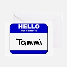 hello my name is tammi  Greeting Cards (Package of