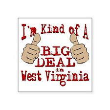 "Big Deal-West Virginia Square Sticker 3"" x 3"""