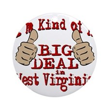 Big Deal-West Virginia Round Ornament