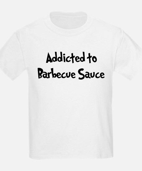 Addicted to Barbecue Sauce T-Shirt