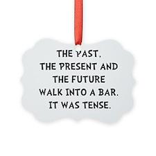 Tense Walk Into Bar Ornament