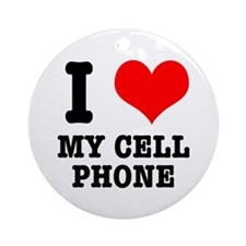 I Heart (Love) My Cell Phone Ornament (Round)