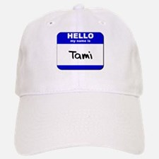 hello my name is tami Baseball Baseball Cap