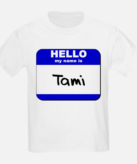 hello my name is tami T-Shirt